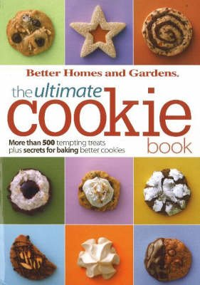 Ultimate Cookie Book - More Than 500 Tempting Treats Plus Secrets for Baking Better Cookies (Paperback): Lois White