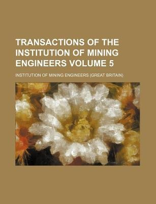 Transactions of the Institution of Mining Engineers Volume 5 (Paperback): Institution of Mining Engineers