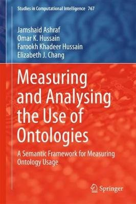Measuring and Analysing the Use of Ontologies - A Semantic Framework for Measuring Ontology Usage (Hardcover, 1st ed. 2018):...