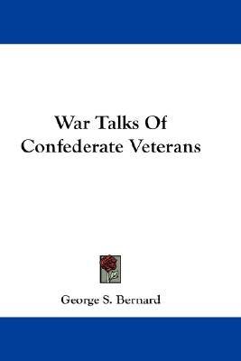 War Talks of Confederate Veterans (Paperback): Georges Bernard