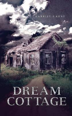 Dream Cottage (Paperback): Harriet J. Kent