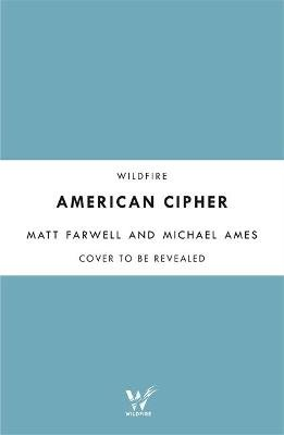 American Cipher - One Soldier's Nightmare in the Afghanistan War (Hardcover): Matt Farwell, Michael Ames
