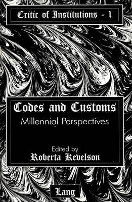 Codes and Customs - Millennial Perspectives (Hardcover): Roberta Kevelson