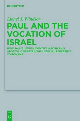 Paul and the Vocation of Israel (Electronic book text): Lionel J. Windsor