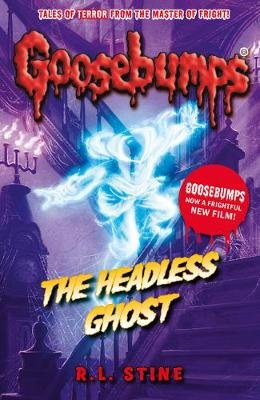 The Headless Ghost (Paperback): R . L. Stine