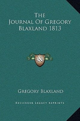 The Journal of Gregory Blaxland 1813 (Hardcover): Gregory Blaxland