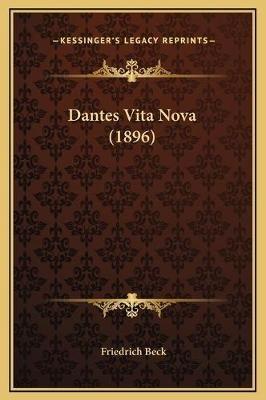 Dantes Vita Nova (1896) (German, Hardcover): Friedrich Beck