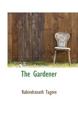 The Gardener (Paperback): Rabindranath Tagore