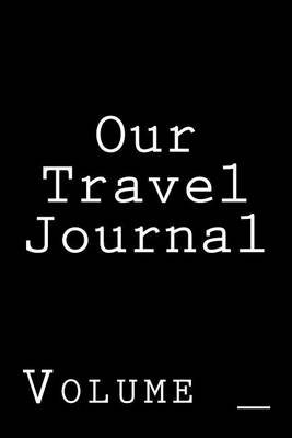 Our Travel Journal - Black Cover (Paperback): Sm