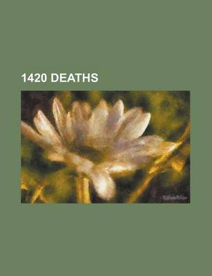 1420 Deaths - George I, Earl of March (Paperback): Books Llc