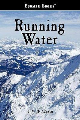 Running Water (Paperback): A. E. W. Mason