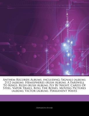 Articles on Anthem Records Albums, Including - Signals (Album), 2112 (Album), Hemispheres (Rush Album), a Farewell to Kings,...