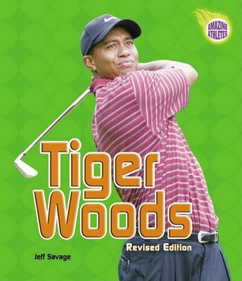Tiger Woods (Revised Edition) (Hardcover, Revised): Jeff Savage