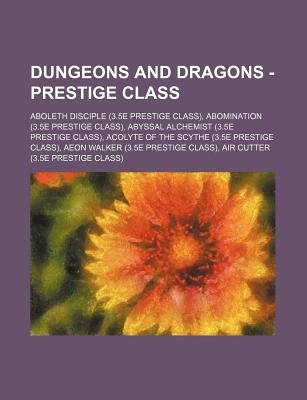 Dungeons and Dragons - Prestige Class - Aboleth Disciple (3.5e Prestige Class), Abomination (3.5e Prestige Class), Abyssal...