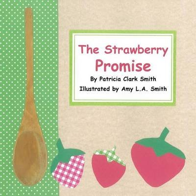 The Strawberry Promise (Paperback): Patricia Clark Smith