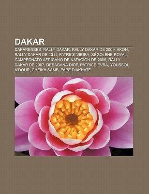 Dakar - Dakarenses, Rally Dakar, Rally Dakar de 2009, Akon, Rally Dakar de 2011, Patrick Vieira, Segolene Royal (Spanish,...