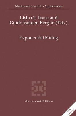 Exponential Fitting (Hardcover, 2004 ed.): Liviu Gr. Ixaru, Berghe Guido Vanden