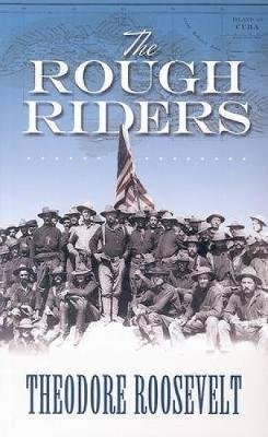 The Rough Riders (Paperback): Theodore Roosevelt