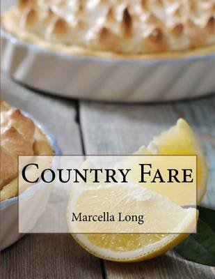 Country Fare (Paperback): Marcella Long
