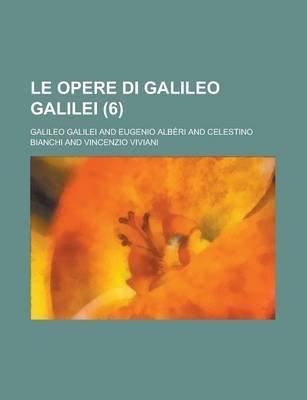 Le Opere Di Galileo Galilei (6) (English, Italian, Paperback): Galileo Galilei