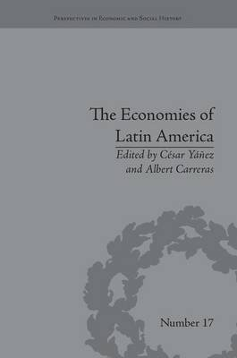 The Economies of Latin America - New Cliometric Data (Paperback): Cesar Yanez