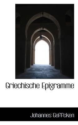 Griechische Epigramme (Paperback): Johannes Geffcken