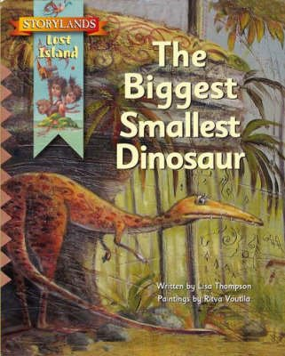 The Biggest Smallest Dinosaur (Paperback): Lisa Thompson