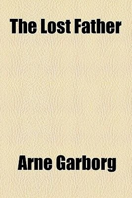The Lost Father (Paperback): Arne Garborg