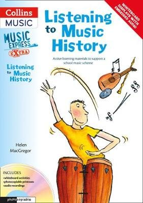 Listening to Music History - Active Listening Materials to Support a School Music Scheme (Paperback): Helen MacGregor