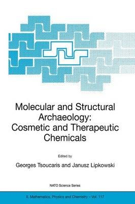 Molecular and Structural Archaeology - Cosmetic and Therapeutic Chemicals (Paperback, Softcover reprint of the original 1st ed....