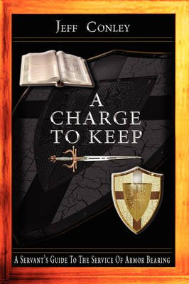 A Charge to Keep (Paperback): Jeff Conley
