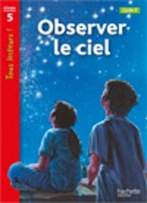 Tous Lecteurs ! - Observer Le Ciel (French, Paperback): Kate McAllan