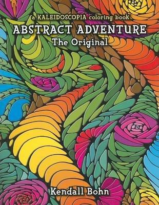 Abstract Adventure - The Original (Paperback): Kendall Bohn ...