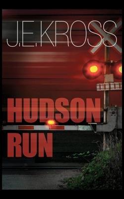 Hudson Run (Paperback): J. E. Kross