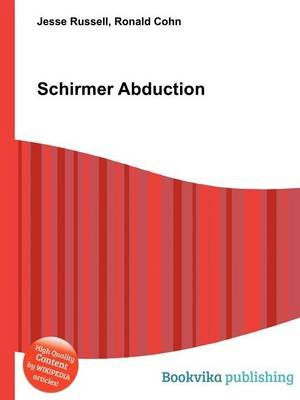 Schirmer Abduction (Paperback): Jesse Russell, Ronald Cohn
