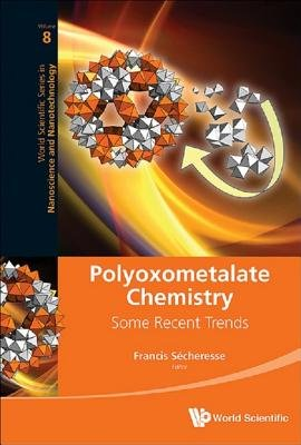 Polyoxometalate Chemistry - Some Recent Trends (Electronic book text): Francis Secheresse