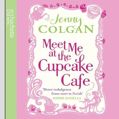Meet Me At The Cupcake Cafe (Downloadable audio file, Unabridged edition): Jenny Colgan