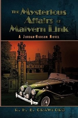 The Mysterious Affairs at Malvern Link - A Jordan-Hudson Novel (Paperback): R.H.E. Crawford