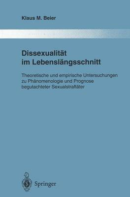Dissexualitat Im Lebenslangsschnitt - Theoretische Und Empirische Untersuchungen Zu Phanomenologie Und Prognose Begutachteter...