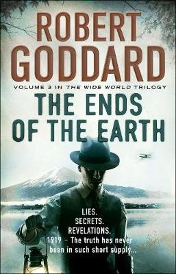 The Ends of the Earth - (The Wide World - James Maxted 3) (Electronic book text): Robert Goddard