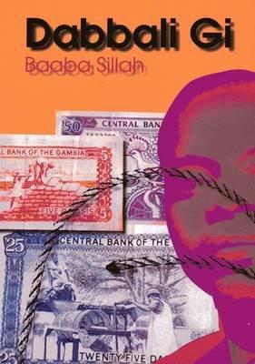 Dabbali Gi (Paperback): Baaba Sillah mu Sabel