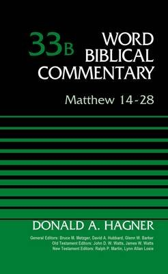 Matthew 14-28, Volume 33B (Hardcover): Donald A. Hagner