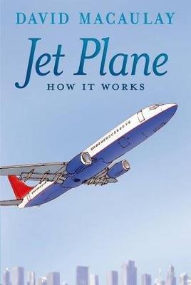 Jet Plane: How It Works (Paperback): David MacAulay, Sheila Keenan