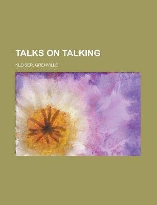 Talks on Talking (Paperback): Grenville Kleiser