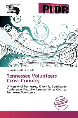 Tennessee Volunteers Cross Country (Paperback): Lennox Raphael Eyvindr