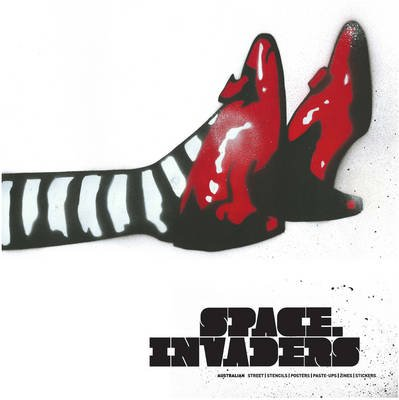 Space Invaders - Australian Street / Stencils / Posters / Pasteups / Zines / Stickers (Hardcover): Jaklyn Babington