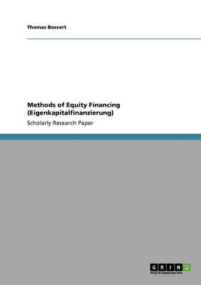 Methods of Equity Financing (Eigenkapitalfinanzierung) (Paperback): Thomas Bossert