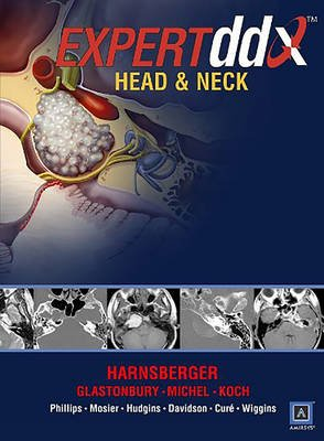 EXPERTddx : Head and Neck (Hardcover, annotated edition): H. Ric Harnsberger, Bernadette L. Koch, C. Douglas Phillips,...