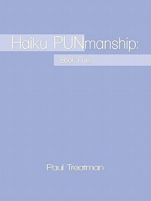 Haiku Punmanship - Book Five (Electronic book text): Paul Treatman