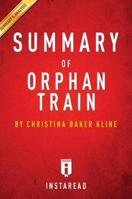 Summary of Orphan Train - By Christina Baker Kline Includes Analysis (Paperback): Instaread Summaries